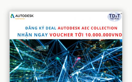 Đăng ký deal AUTODESK AEC COLLECTION - nhận ngay voucher tới 10.000.000vnd